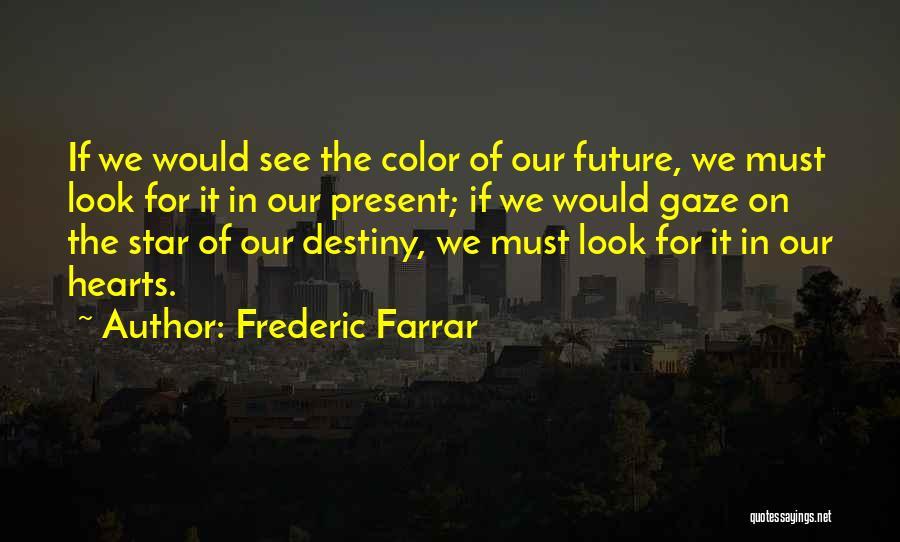 Frederic Farrar Quotes 389100
