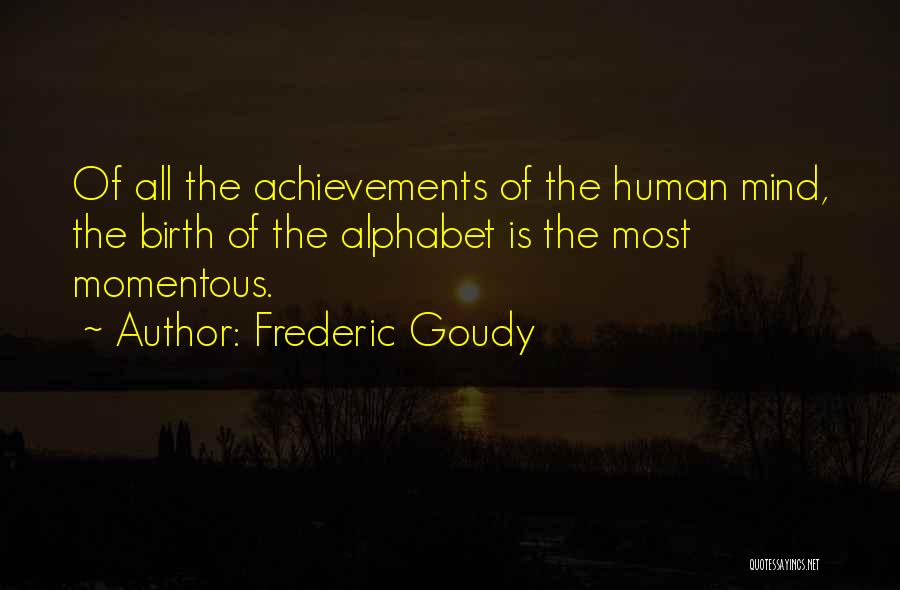 Frederic Goudy Quotes 215988
