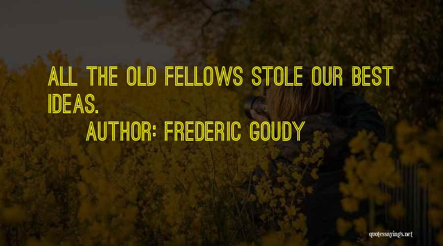 Frederic Goudy Quotes 678700
