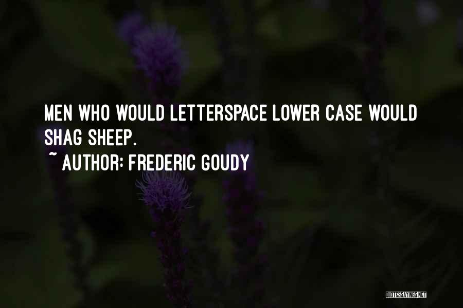 Frederic Goudy Quotes 919555