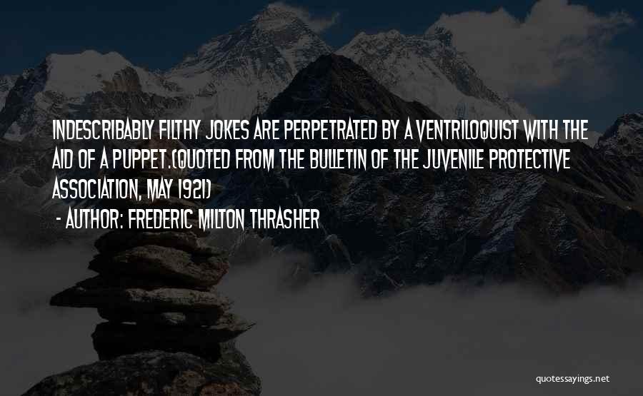 Frederic Milton Thrasher Quotes 184711