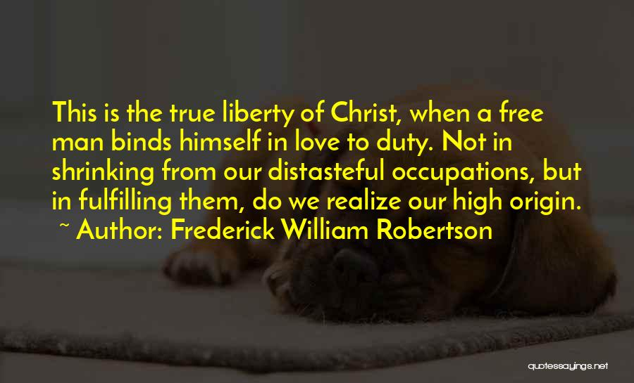 Frederick William Robertson Quotes 1324115