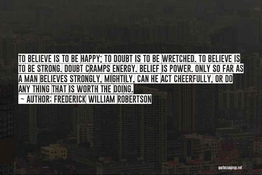 Frederick William Robertson Quotes 1518730