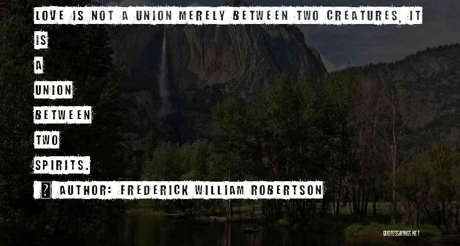 Frederick William Robertson Quotes 1840824