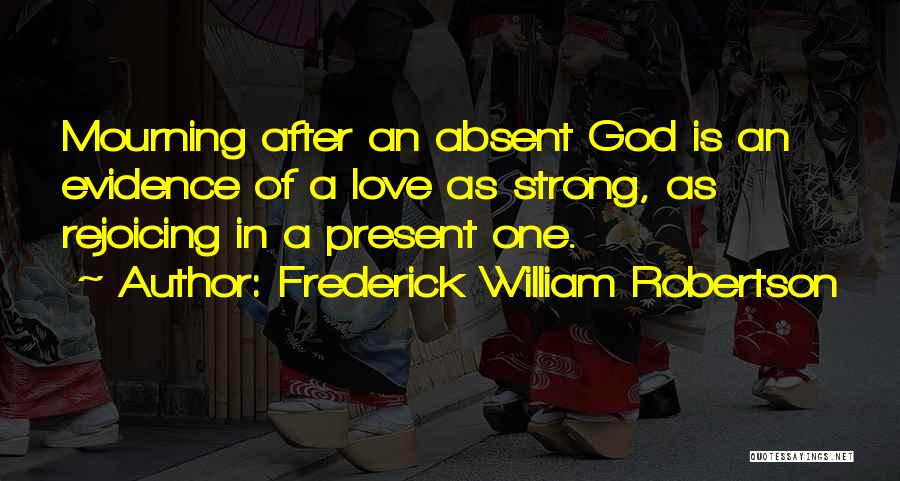 Frederick William Robertson Quotes 1957181