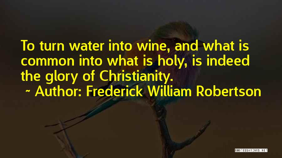 Frederick William Robertson Quotes 460485