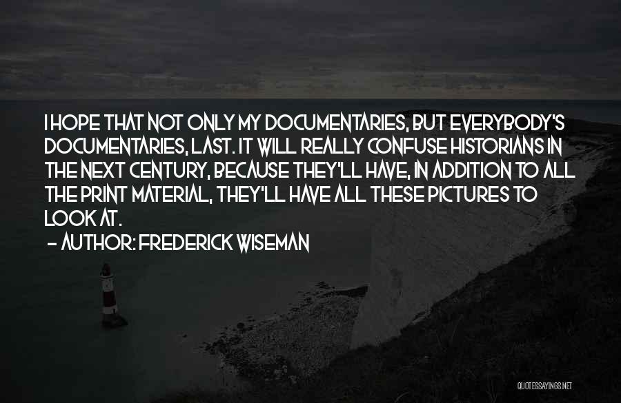 Frederick Wiseman Quotes 1180165