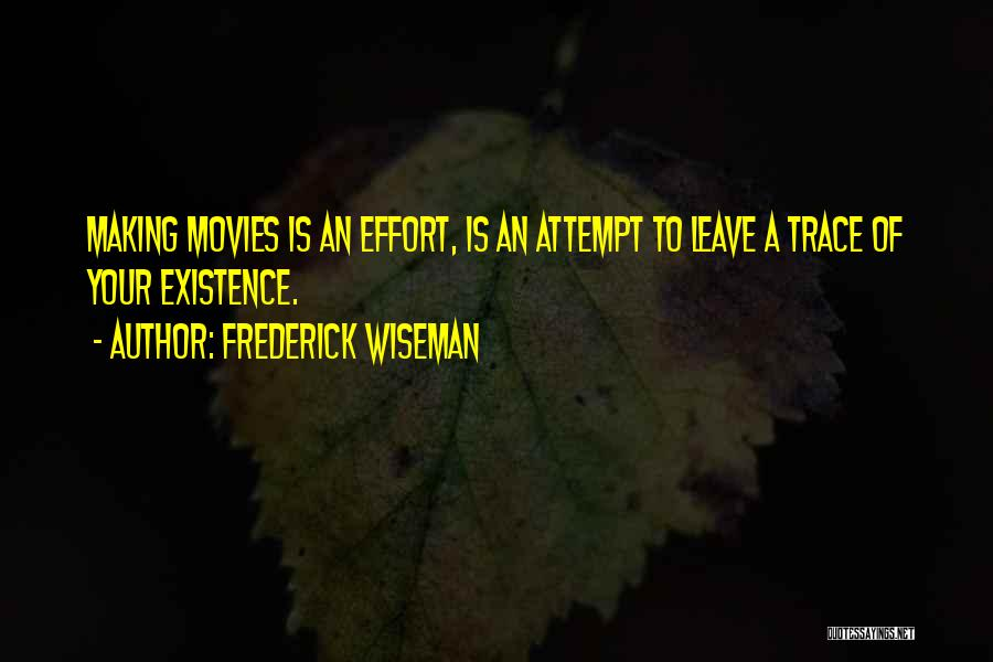 Frederick Wiseman Quotes 1194256
