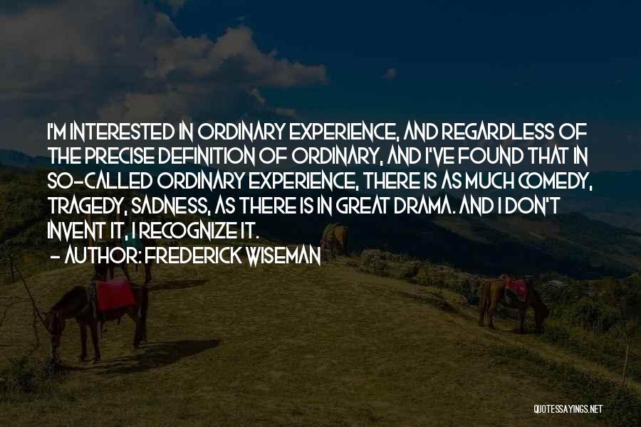 Frederick Wiseman Quotes 1369543