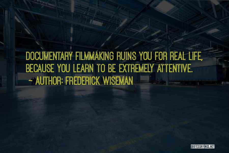 Frederick Wiseman Quotes 1485912