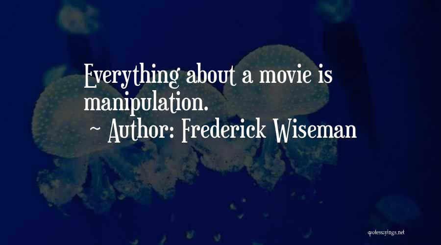 Frederick Wiseman Quotes 2113205