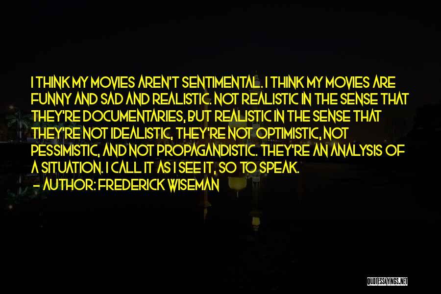 Frederick Wiseman Quotes 2148890