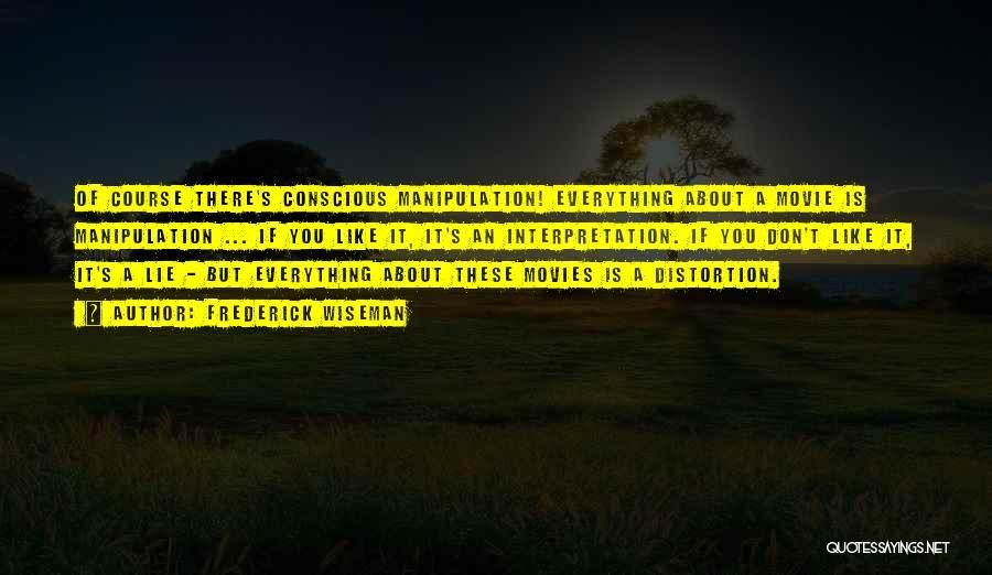 Frederick Wiseman Quotes 491504