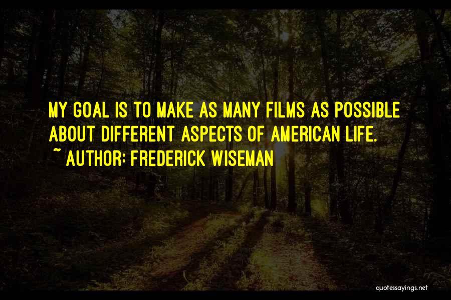 Frederick Wiseman Quotes 940106