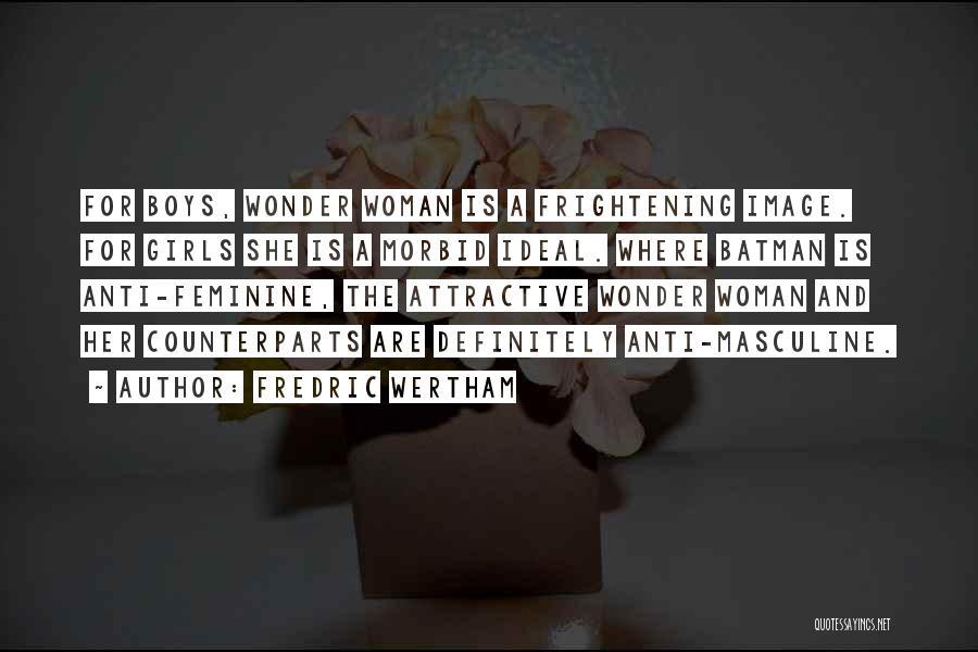 Fredric Wertham Quotes 1160600