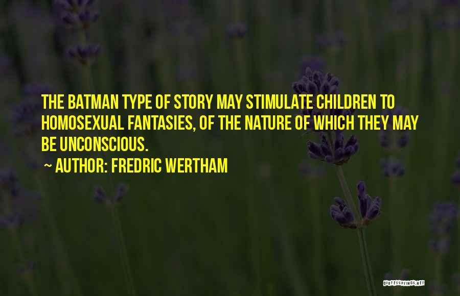 Fredric Wertham Quotes 393143