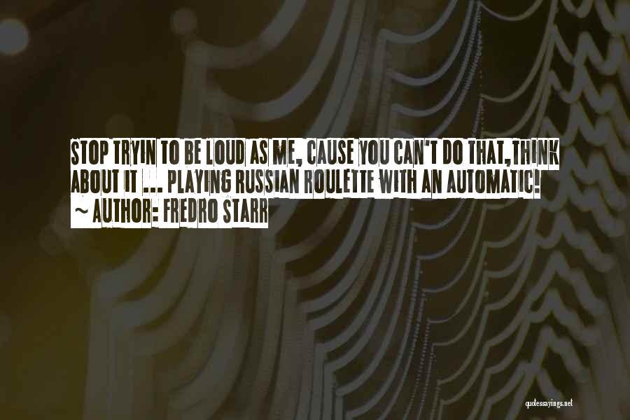 Fredro Starr Quotes 1358717