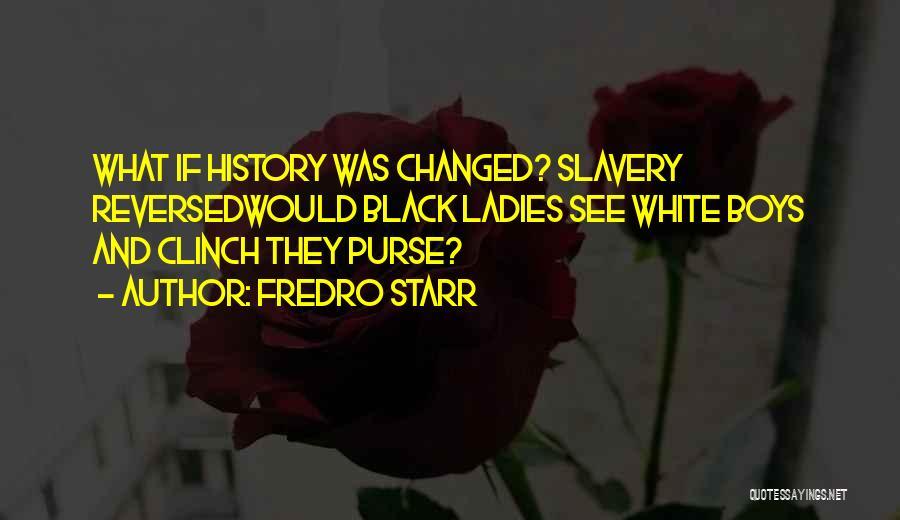 Fredro Starr Quotes 662304