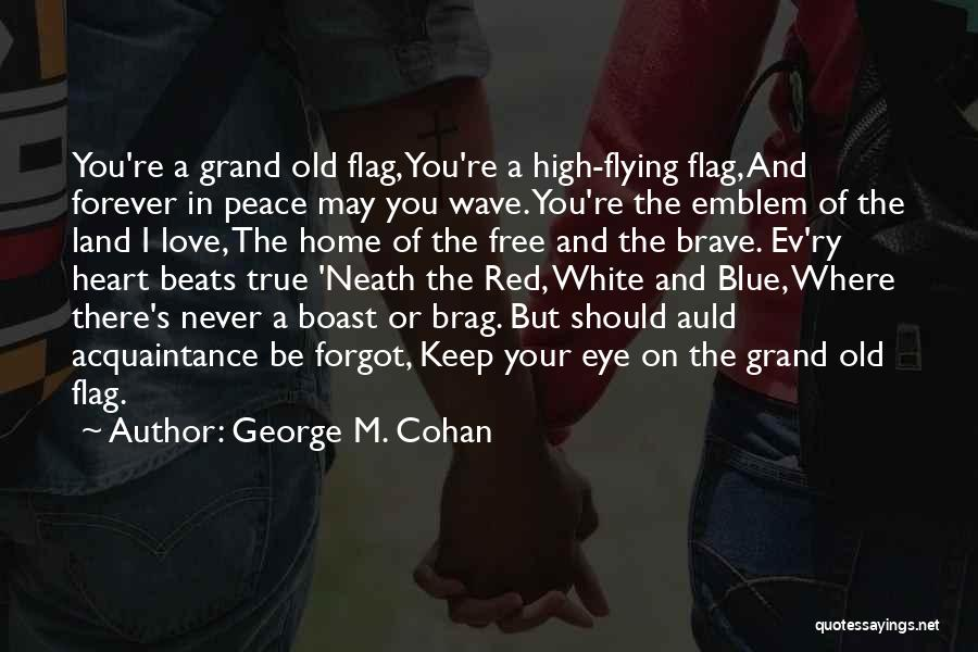 Free Flying Quotes By George M. Cohan