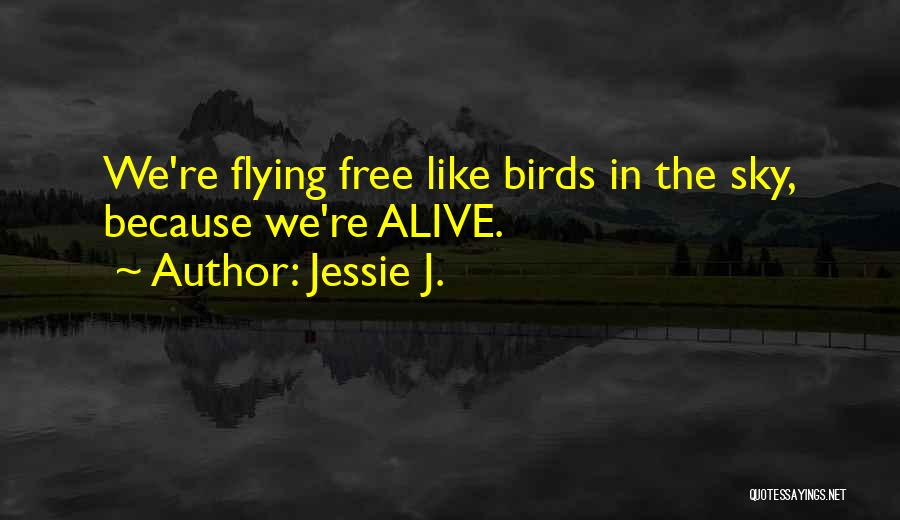 Free Flying Quotes By Jessie J.