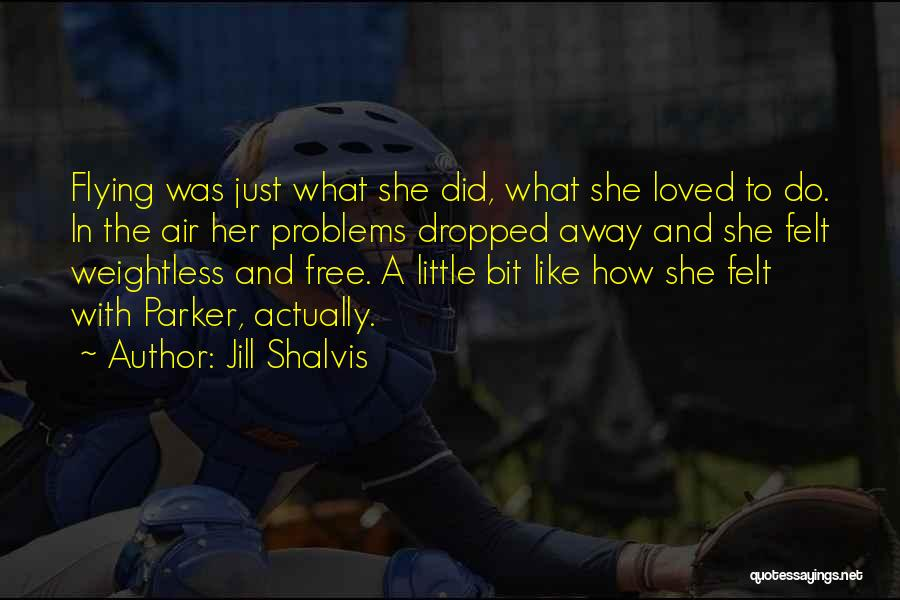 Free Flying Quotes By Jill Shalvis
