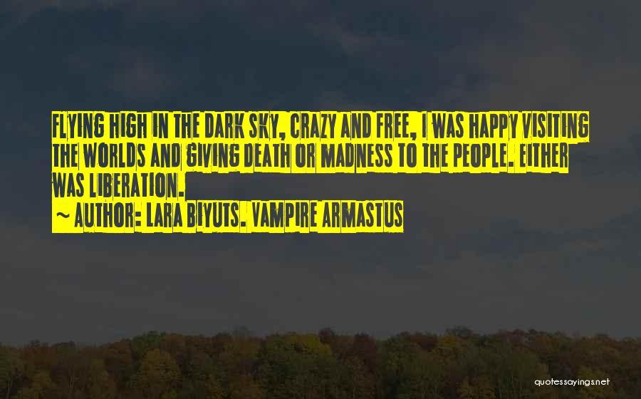 Free Flying Quotes By Lara Biyuts. Vampire Armastus