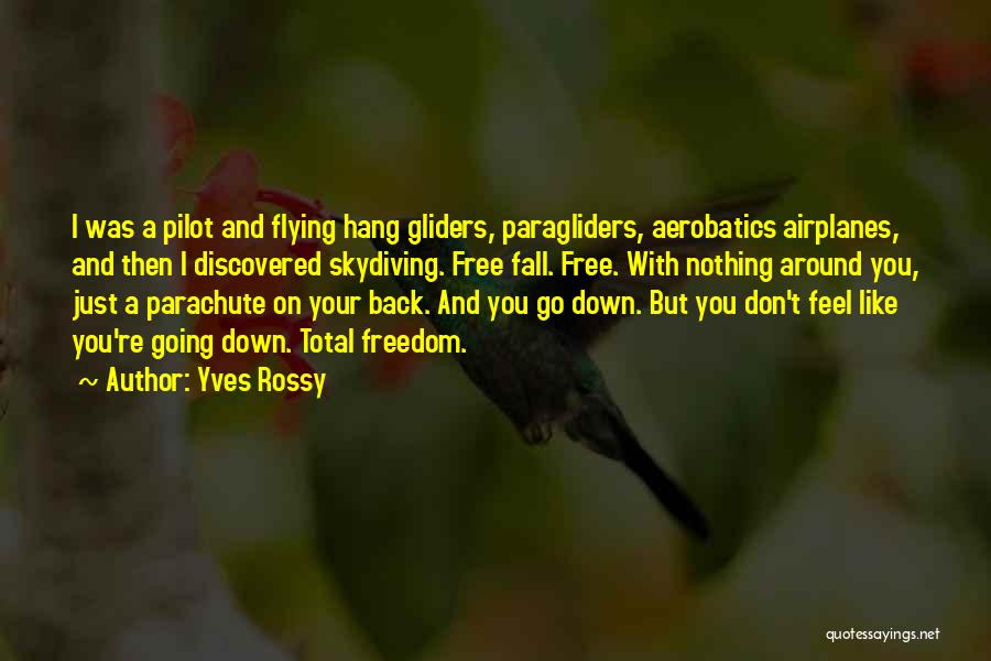 Free Flying Quotes By Yves Rossy