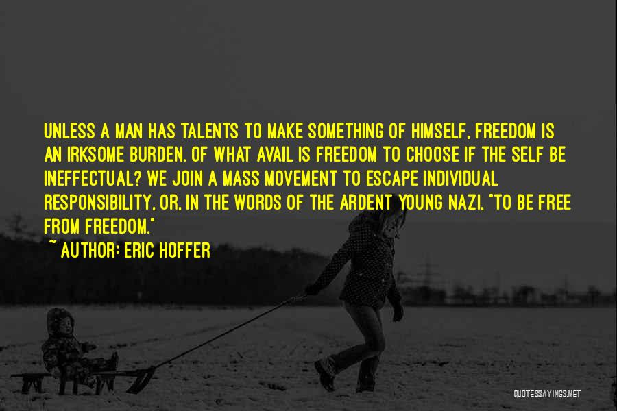 Free From Quotes By Eric Hoffer
