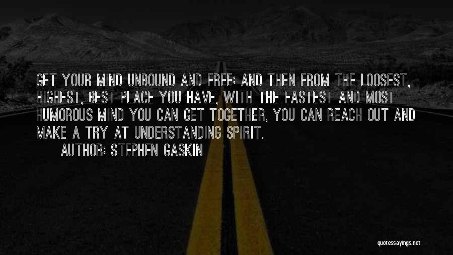 Free From Quotes By Stephen Gaskin