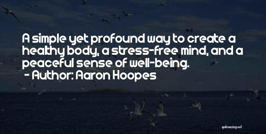 Free From Stress Quotes By Aaron Hoopes
