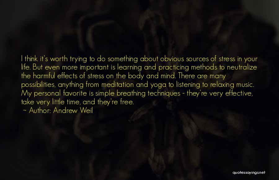 Free From Stress Quotes By Andrew Weil