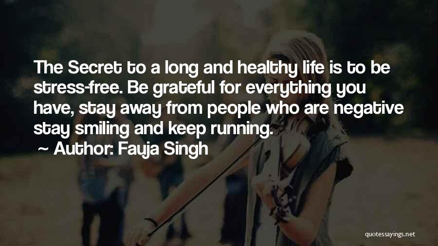 Free From Stress Quotes By Fauja Singh