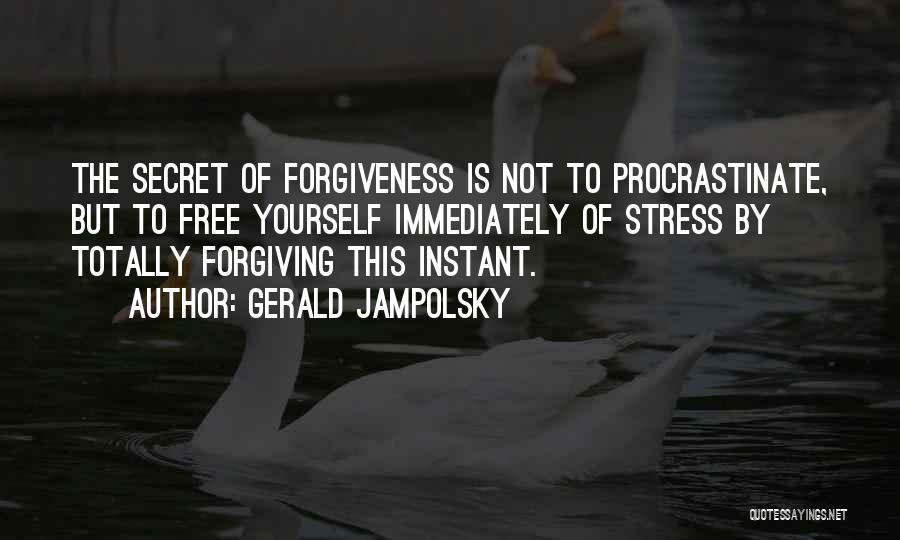 Free From Stress Quotes By Gerald Jampolsky