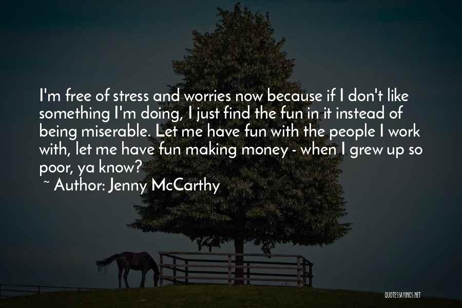 Free From Stress Quotes By Jenny McCarthy
