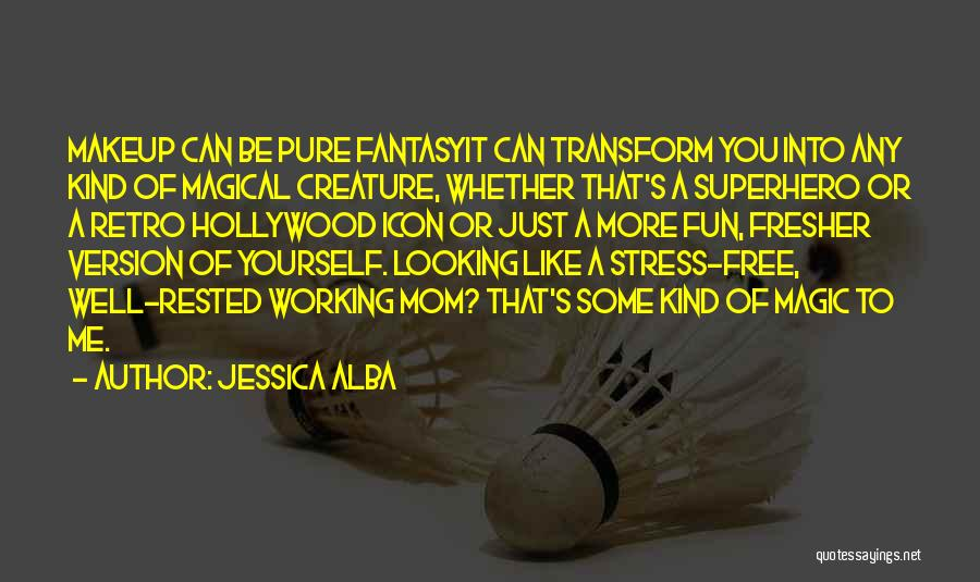 Free From Stress Quotes By Jessica Alba