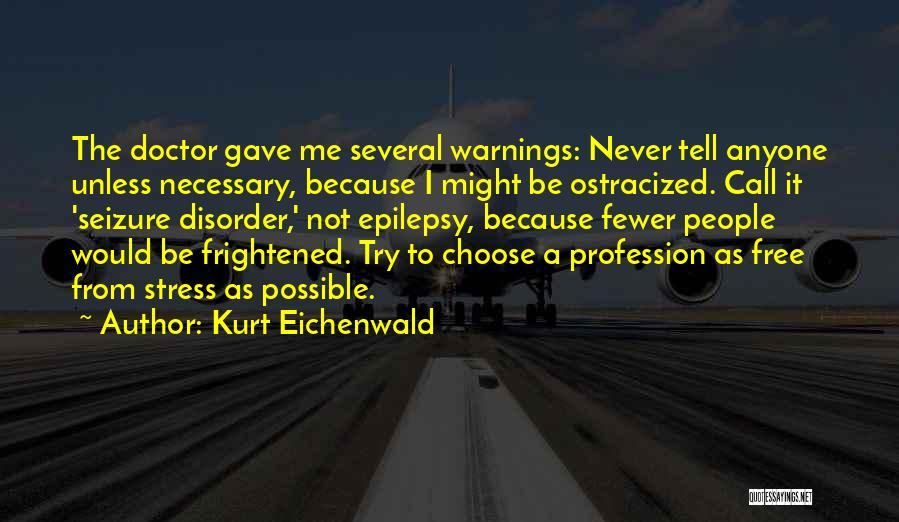 Free From Stress Quotes By Kurt Eichenwald