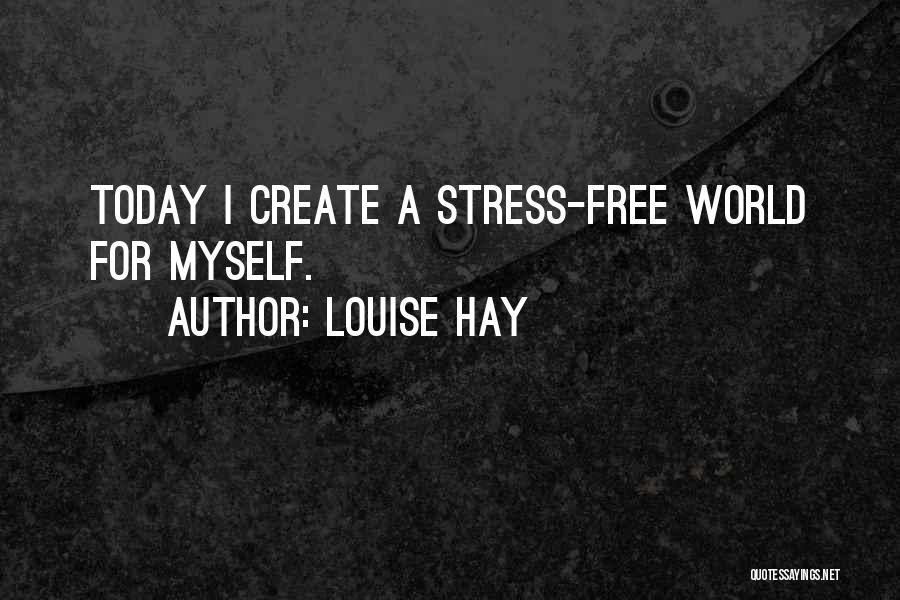 Free From Stress Quotes By Louise Hay
