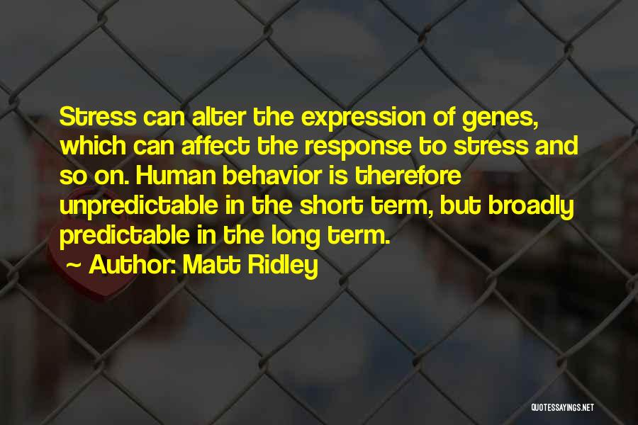 Free From Stress Quotes By Matt Ridley