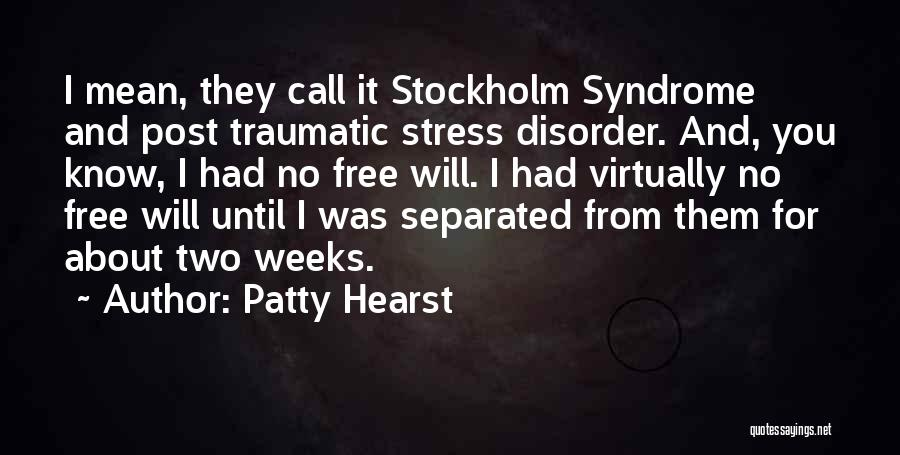 Free From Stress Quotes By Patty Hearst