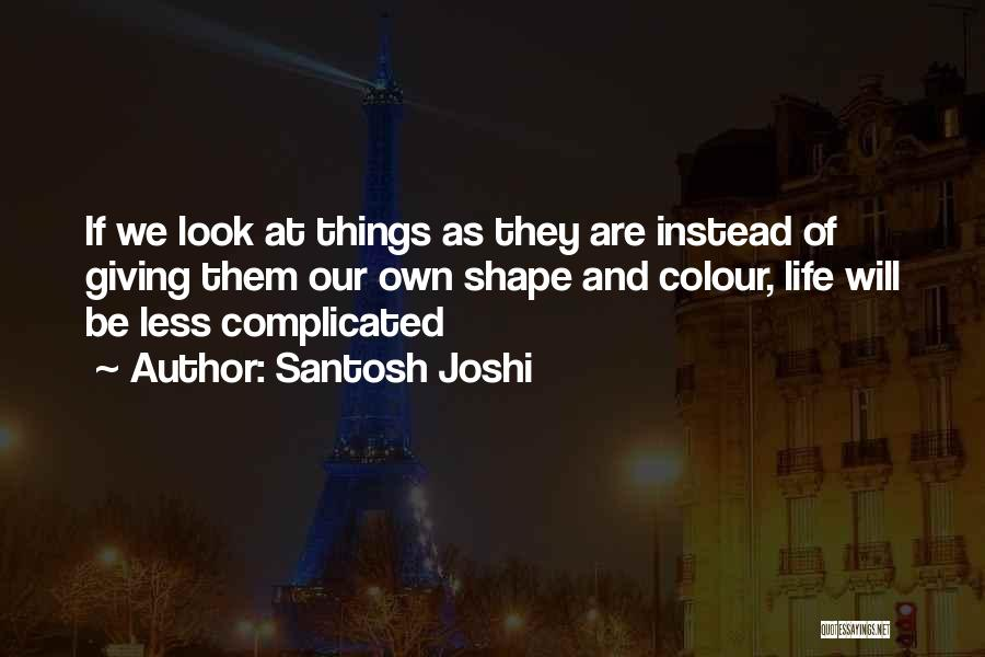 Free From Stress Quotes By Santosh Joshi