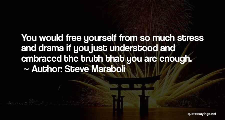 Free From Stress Quotes By Steve Maraboli