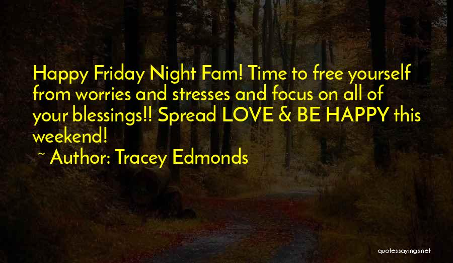 Free From Stress Quotes By Tracey Edmonds