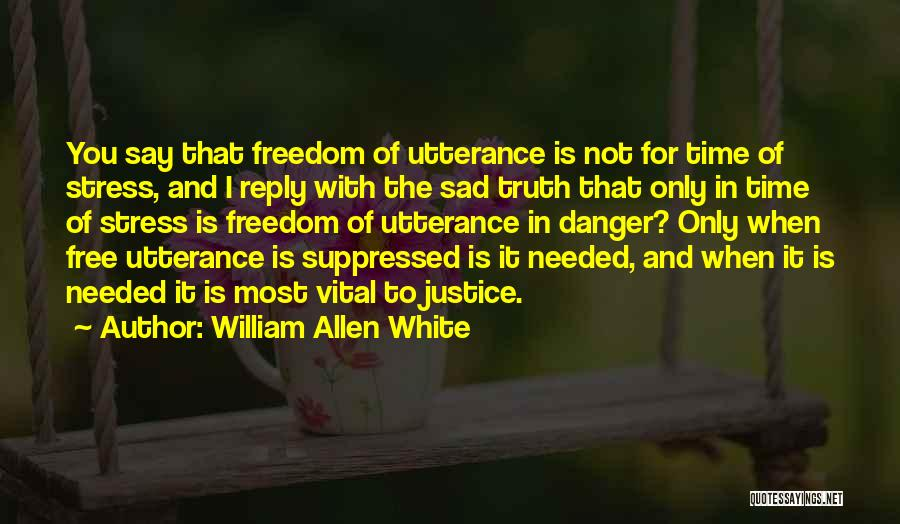 Free From Stress Quotes By William Allen White