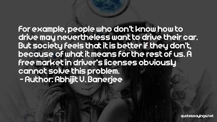 Free Market Quotes By Abhijit V. Banerjee