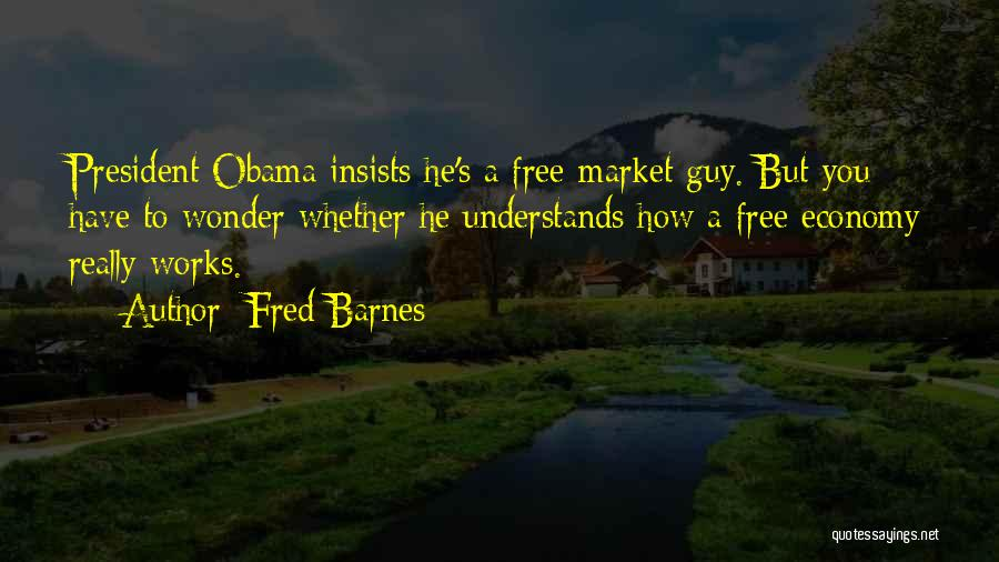 Free Market Quotes By Fred Barnes