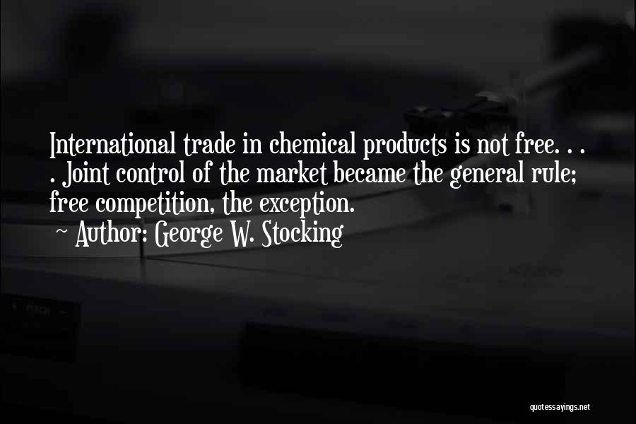 Free Market Quotes By George W. Stocking