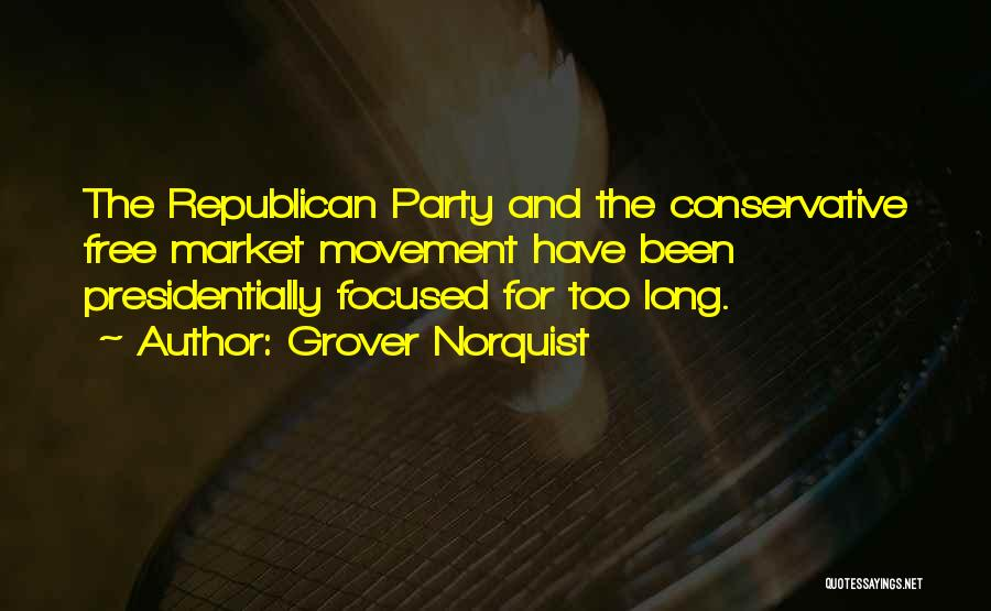 Free Market Quotes By Grover Norquist