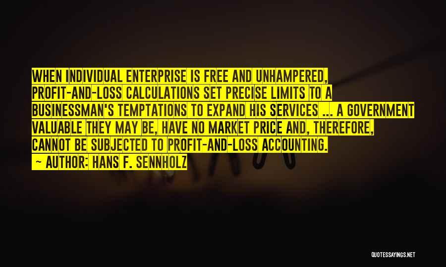 Free Market Quotes By Hans F. Sennholz