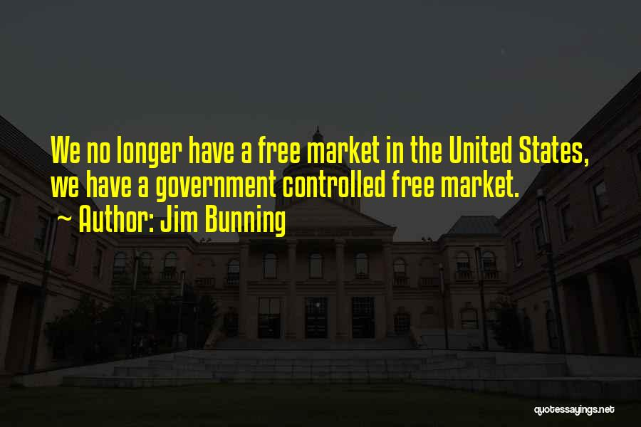 Free Market Quotes By Jim Bunning