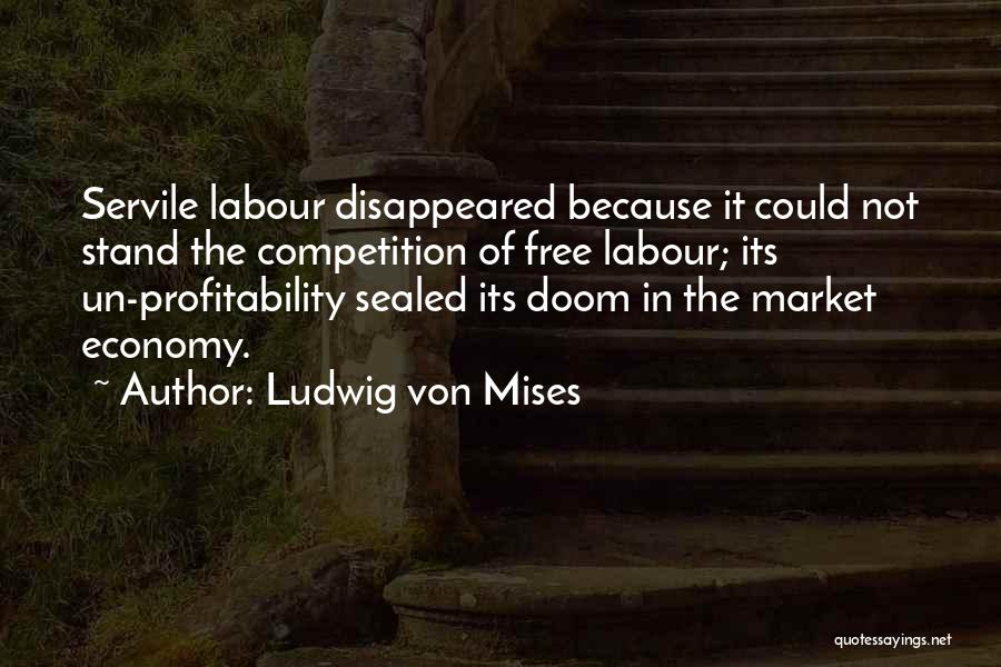 Free Market Quotes By Ludwig Von Mises